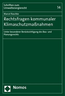 Band 14: Marcel Raschke, Rechtsfragen kommunaler Klimaschutzmaßnahmen, 2014