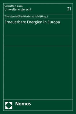 Band 21: Thorsten Müller/Hartmut Kahl (Hrsg.), Erneuerbare Energien in Europa, 2015