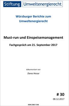 Würzburger Berichte zum Umweltenergierecht Nr. 30: Must-run und Einspeisemanagement