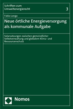 Band 3: Fabio Longo, Neue örtliche Energieversorgung als kommunale Aufgabe, 2010