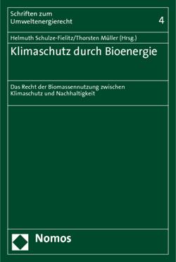Band 4: Helmuth Schulze-Fielitz/Thorsten Müller, Klimaschutz durch Bioenergie, 2010