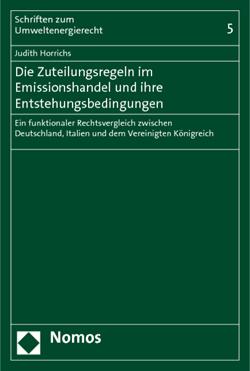 Band 5: Judith Horrichs, Die Zuteilungsregeln im Emissionshandel und ihre Entstehungsbedingungen, 2011