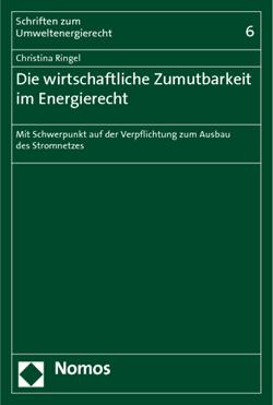 Band 6: Christina Ringel, Die wirtschaftliche Zumutbarkeit im Energierecht, 2011