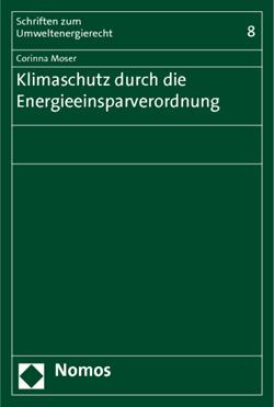 Band 8: Corinna Moser, Klimaschutz durch die Energieeinsparverordnung, 2011