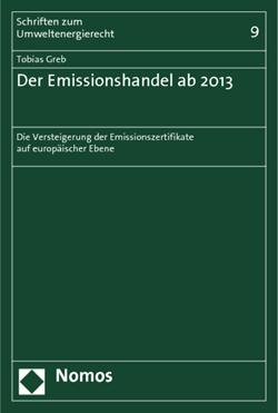 Band 9: Tobias Greb, Der Emissionshandel ab 2013, 2011