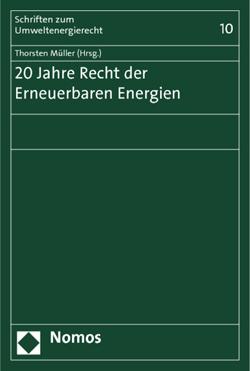 Band 10: Thorsten Müller, 20 Jahre Recht der Erneuerbaren Energien, 2012