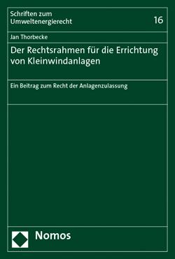 Band 16: Jan Thorbecke, Der Rechtsrahmen für die Errichtung von Kleinwindanlagen, 2015